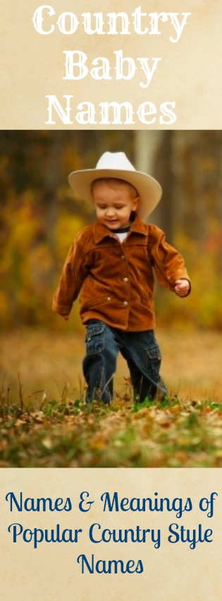 Rustic Country Baby Names - Meanings and Origins