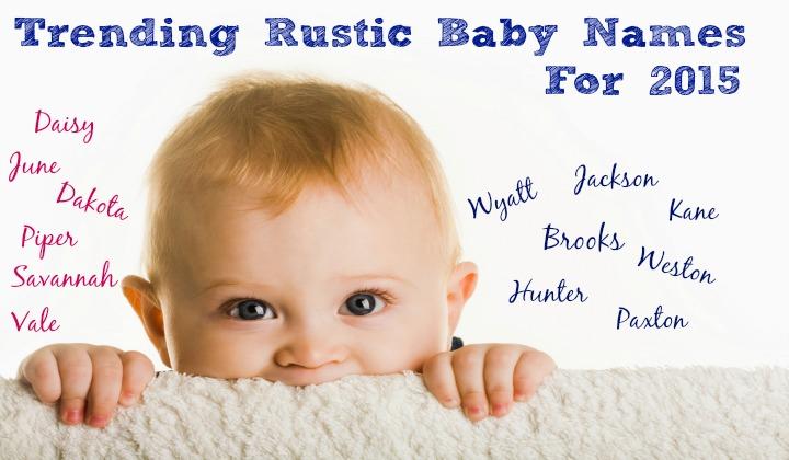 Trending Rustic Baby Names Chic