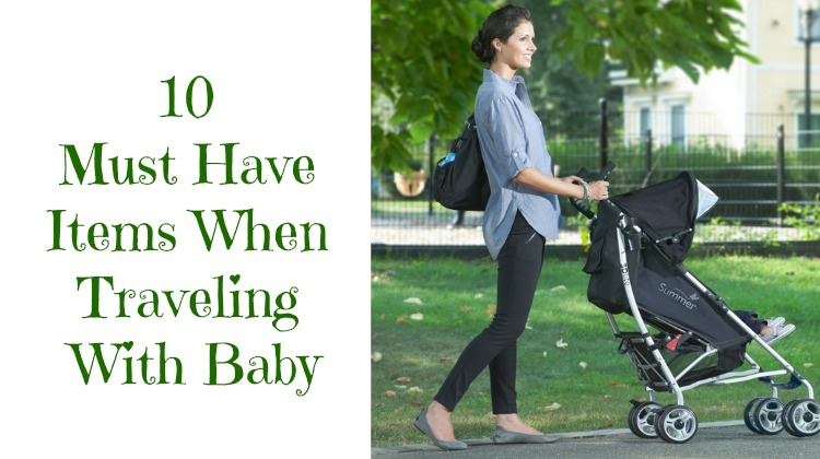 10 Items You Must Have When Traveling With Your Baby