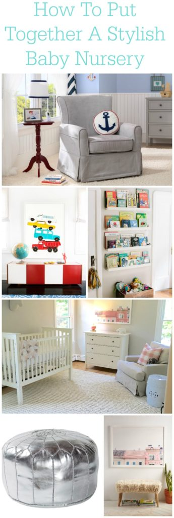 How To Put Together A Stylish Baby Nursery
